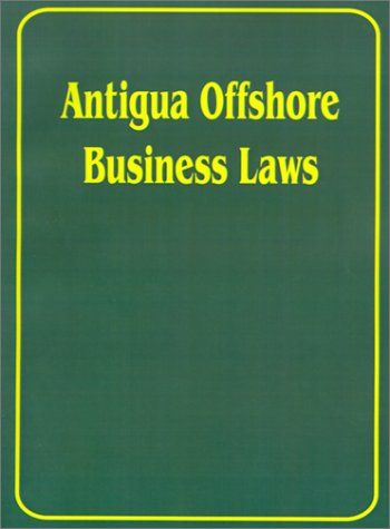 Antigua Offshore Business Law: International Law & Taxation Publishers