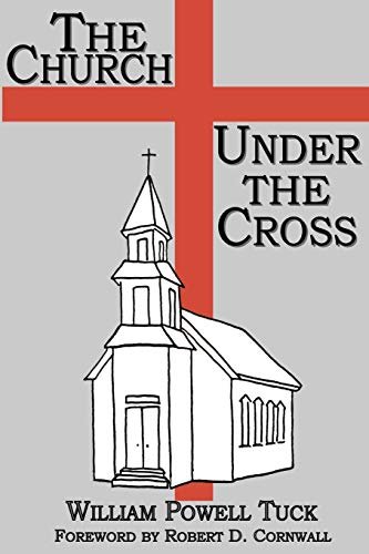The Church Under the Cross (1893729214) by William Powell Tuck