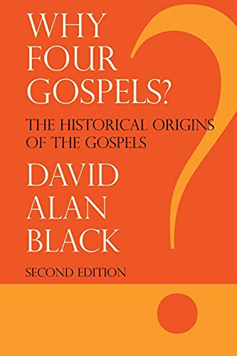 Why Four Gospels? (1893729877) by David Alan Black