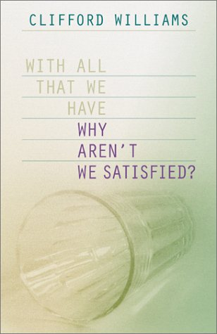 Why Aren't We Satisfied?: Williams, Clifford