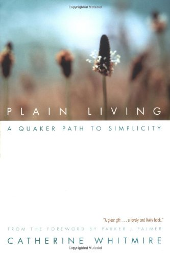 9781893732285: Plain Living: A Quaker Path to Simplicity