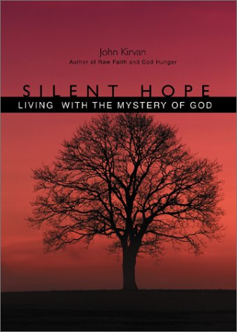 9781893732414: Silent Hope: Living With the Mystery of God
