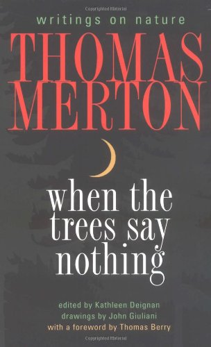 9781893732605: When the Trees Say Nothing: Writings on Nature