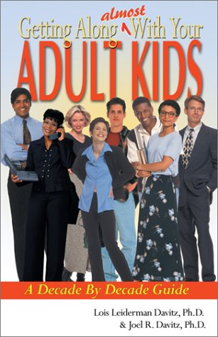 9781893732612: Getting Along Almost with Your Adult Kids: A Decade-By-Decade Guide