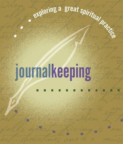 Journal Keeping: Exploring a Great Spiritual Practice: Koch, Carl J.