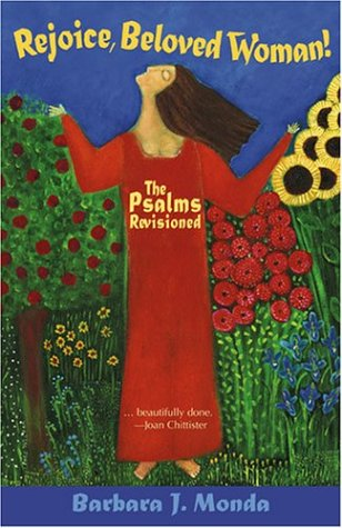 Rejoice, Beloved Woman!: The Psalms Revisioned: Monda, Barbara J.