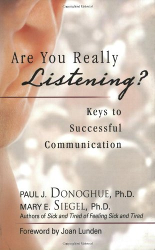 Are You Really Listening?: Keys to Successful Communication (Paperback): Paul Donoghue