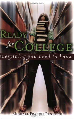 Ready for College: Everything You Need to Know (1893732924) by Michael Pennock
