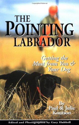The Pointing Labrador: Knutson, Julie, Knutson, Paul