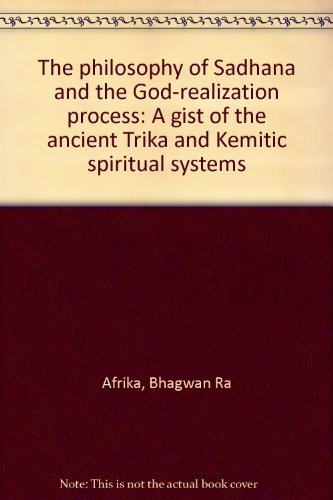 9781893745087: The philosophy of Sadhana and the God-realization process: A gist of the ancient Trika and Kemitic spiritual systems