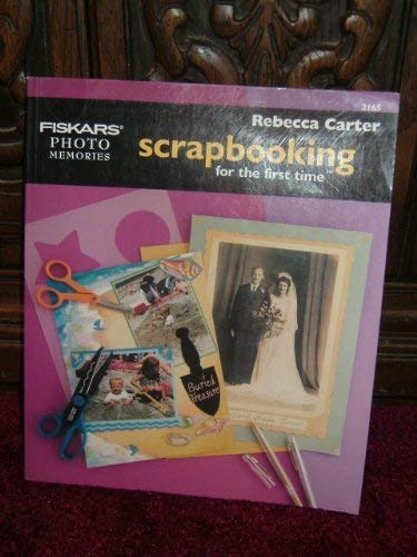 9781893749375: Scrapbooking for the First Time (Fiskars Photo Memories, 2165)