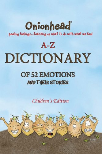 9781893753167: Onionhead A to Z Dictionary of 52 Emotions and Their Stories, Children's Edition