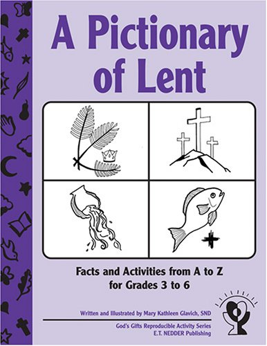 9781893757479: A Pictionary of Lent: Facts + Activities from a to Z for Grades 3-6 (God's Gifts Reproducible Activity)