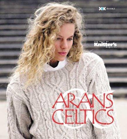 9781893762053: Arans & Celtics: The Best of Knitter's Magazine (Best of Knitter's Magazine series)