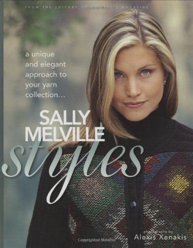 9781893762107: Sally Melville Styles: Unique and Elegant Approach to Your Yarn Collection