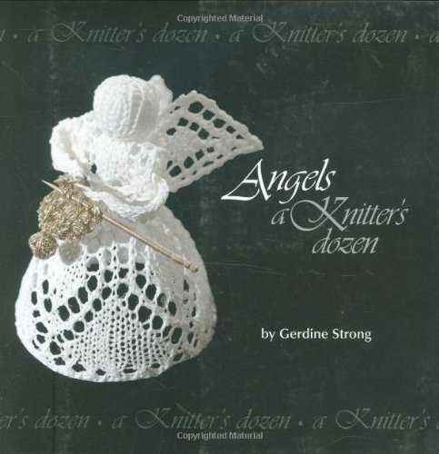 Angels: A Knitters Dozen (A Knitters Dozen