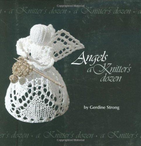 Angels: A Knitter's Dozen
