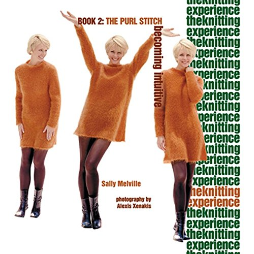 THE KNITTING EXPERIENCE: BOOK 2: The Purl Stitch: Becoming Intuitive