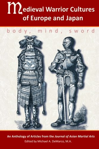 Medieval Warrior Cultures of Europe and Japan: Body, Mind, Sword: Willey Pieter Ph.D.