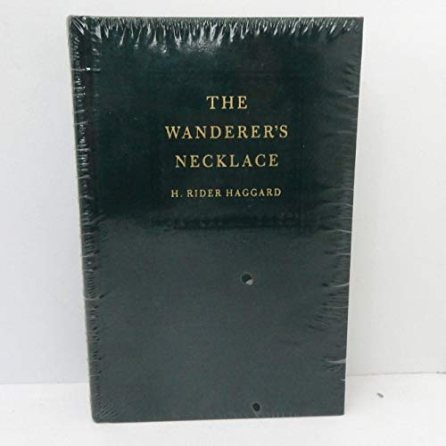 The wanderer's necklace (The reincarnation library) by Haggard, H. Rider (1999) Hardcover (9781893766075) by H. Rider Haggard