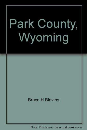9781893771031: Park County, Wyoming: Facts and maps through time