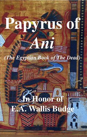 9781893774148: Papyrus of Ani, The Egyptian Book of The Dead