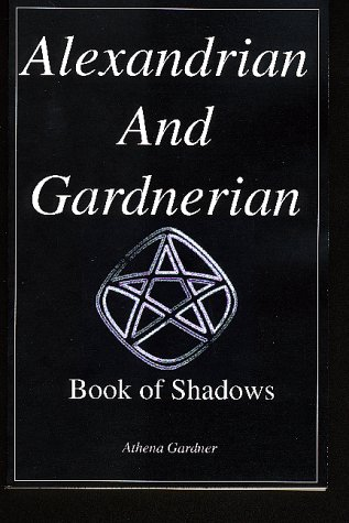 9781893774230: Alexandrian and Gardnerian Book of Shadows