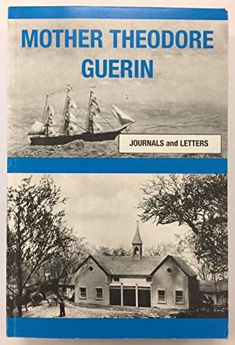 9781893789005: Journals and Letters of Mother Theodore Guerin: Foundress of the Sisters of Providence of Saint Mary-of-the-Woods Indiana