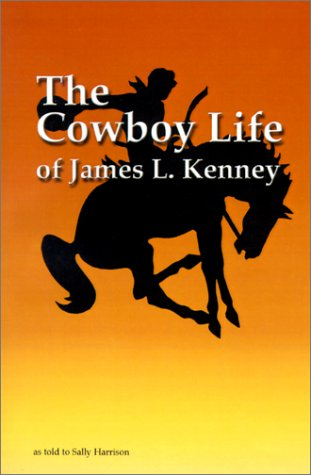 The Cowboy Life of James L Kenney: Harrison, Sally