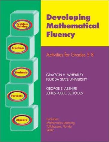 Developing mathematical fluency: Activities for grades 5-8: Grayson H Wheatley
