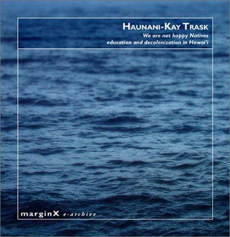 9781893801110: Haunani-Kay Trask: We Are Not Happy Natives (CD-ROM) (Marginx, 1)