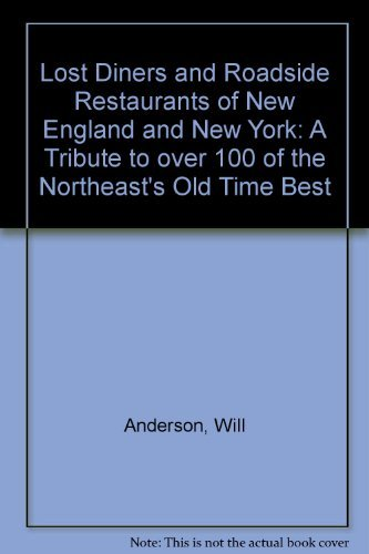 Lost Diners and Roadside Restaurants of New England and New York: Will Anderson