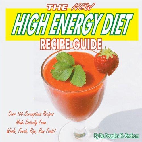 The New High Energy Diet Recipe Guide: Douglas N. Graham