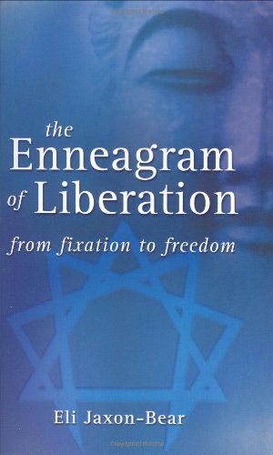 The Enneagram of Liberation: From Fixation to Freedom: Jaxon-bear, Eli