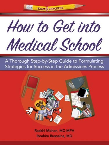 9781893858503: Examkrackers How to Get into Medical School: A Thorough Step-by-step Guide to Formulating Strategies for Success in the Admissions Process