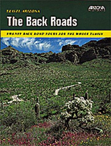 9781893860094: Travel Arizona: The Back Roads : Twenty Back Road Tours for the Whole Family