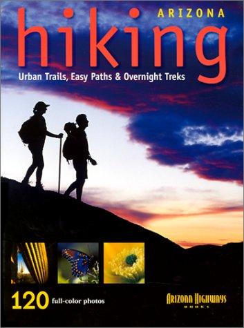 9781893860797: Arizona Hiking: Urban Trails, Easy Paths and Overnight Treks