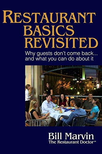 9781893864023: Restaurant Basics Revisited: Why Guests Don't Come Back ... and What You Can Do About It
