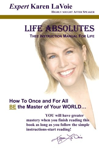 Life Absolutes Thee Instruction Manual for Life: Karen Lavoie