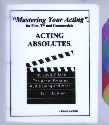 9781893879904: Mastering Your Acting for Film, TV and Commercials: Acting Absolutes