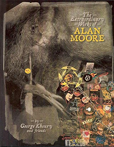 9781893905245: The Extraordinary Works Of Alan Moore