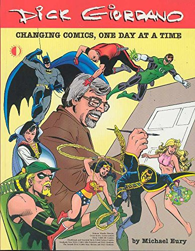 9781893905276: Dick Giordano: Changing Comics, One Day At A Time