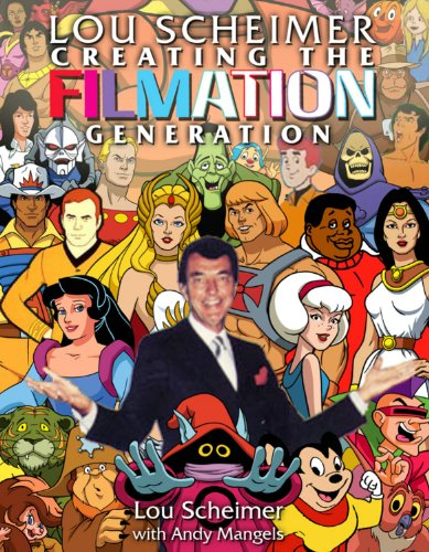 Lou Scheimer: Creating The Filmation Generation (1893905969) by Andy Mangels