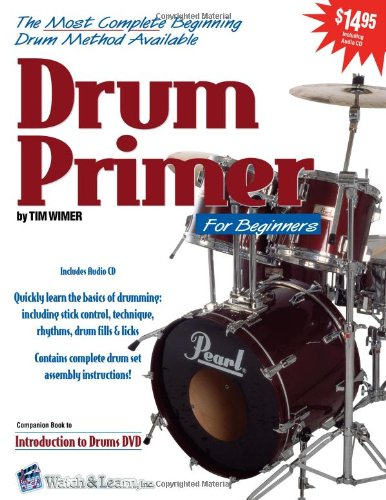 Drum Primer for Beginners (with CD): Tim Wimer