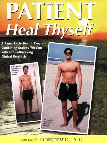 Patient Heal Thyself: A Remarkable Health Program Combining Ancient Wisdom With Groundbreaking Cl...