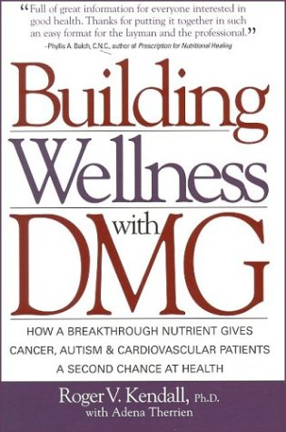 9781893910317: BUILDING WELLNESS WITH DMG