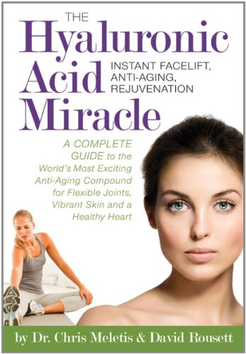 9781893910690: The Hyaluronic Acid Miracle: Instant Facelift, Anti-Aging, Rejuvenation