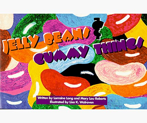 Jelly Beans and Gummy Things: Long, Lorraine; Roberts, Mary Lou