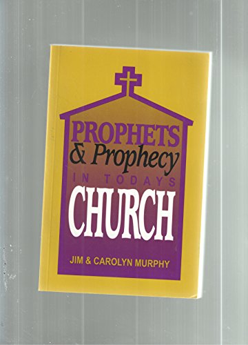9781893921016: Prophets and Prophecy in Today's Church