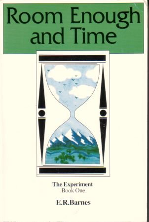 Room Enough and Time Book One: The Experiment: Barnes, E.R.